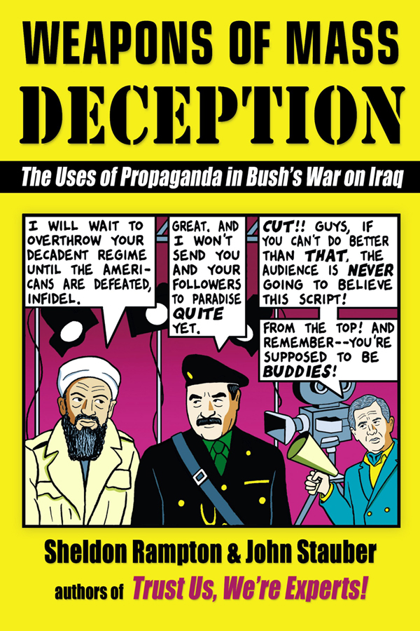 Weapons of Mass Deception: The Uses of Propaganda in Bush's War on Iraq