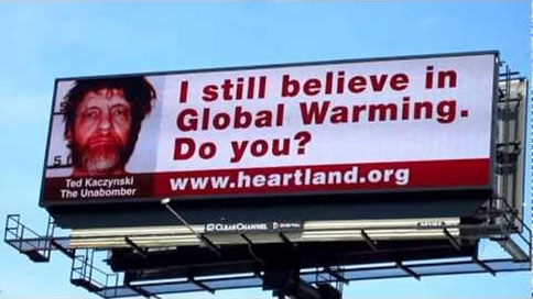 Heartland global warming Unabomber billboard